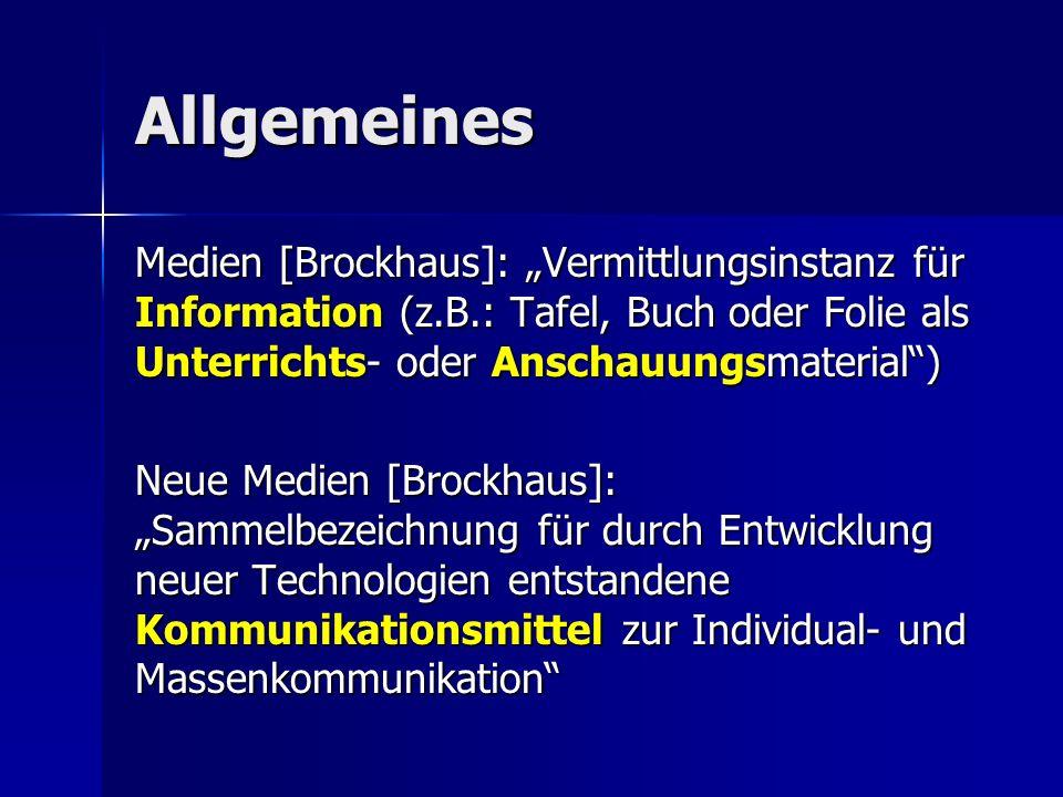"""Allgemeines Medien [Brockhaus]: """"Vermittlungsinstanz für Information (z.B.: Tafel, Buch oder Folie als Unterrichts- oder Anschauungsmaterial )"""